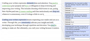"The image shows the same two paragraphs marked up in track changes. Words that have been added or changed appear in green with underlining. Deleted words are indicated in boxes in the right-hand margin. Some of the words in the paragraphs are highlighted in blue. They are attached to blue boxes in the right-hand margin that contain comments. One example of a comment is ""You may wish to soften this verb. Perhaps 'requires' rather than 'demands'."""